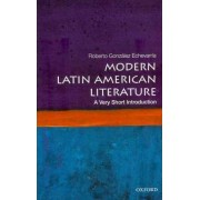 Modern Latin American Literature: A Very Short Introduction by Roberto Gonzalez Echevarria