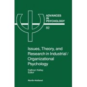 Issues, Theory, and Research in Industrial/Organizational Psychology: Volume 82 by Louise Kelley