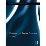 Whiteness and Teacher Education by Edie White
