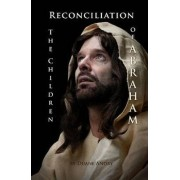 Reconciliation -- The Children of Abraham by Duane Andry