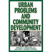 Urban Problems and Community Development by Ronald. F. Ferguson