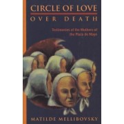 Circle of Love Over Death by Matilde Mellibovsky