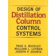 Design of Distillation Column Control Systems by P. Buckley