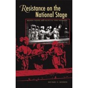 Resistance on the National Stage by Michael H. Bodden