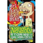 The Girl with Death Breath and Other Naughty Stories for Good Boys and Girls by Christopher Milne