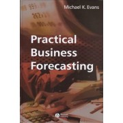 Practical Business Forecasting by Michael K. Evans