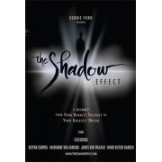 The Shadow Effect: The Journey from Your Darkest Thought to Your Greatest Dream, a movie
