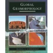 Global Geomorphology by Michael A. Summerfield