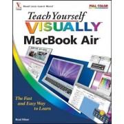 Teach Yourself VISUALLY MacBook Air by Brad Miser