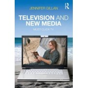 Television and New Media by Jennifer Gillan