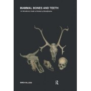 Mammal Bones and Teeth: An Introductory Guide to Methods of Identification