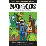 Mad about Animals Mad Libs by Roger Price