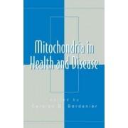 Mitochondria in Health and Disease by Carolyn D. Berdanier