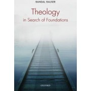 Theology in Search of Foundations by Randal Rauser
