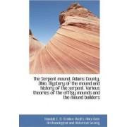 The Serpent Mound, Adams County, Ohio. Mystery of the Mound and History of the Serpent by Randall E O (Emilius Oviatt)
