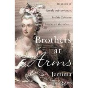 Brothers at Arms by Jemima Brigges