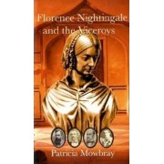 Florence Nightingale and the Viceroys by Patricia Mowbray