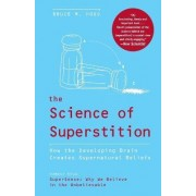 The Science of Superstition by Bruce M Hood