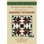 The American Psychiatric Publishing Textbook of Geriatric Psychiatry by David C. Steffens