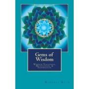 Gems of Wisdom: Wisdom Teachings, Motivation, and Inspiration