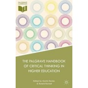 The Palgrave Handbook of Critical Thinking in Higher Education by Martin Davies