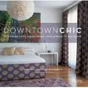 Downtown Chic by Bob Novogratz
