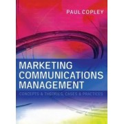 Marketing Communications Management by Paul Copley