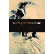 More Perfect Unions by Rebecca L. Davis