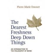The Dearest Freshness Deep Down Things by Pierre-Marie Emonet