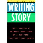 Writing for Story by Jon Franklin