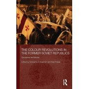 The Colour Revolutions in the Former Soviet Republics by Donnacha O Beachain