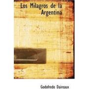 Los Milagros de La Argentina by Godofredo Daireaux