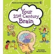 Your 21st Century Brain by Michael A. DiSpezio