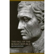 The Fall of the Roman Republic by David Shotter
