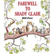 Farewell to Shady Glade by Bill Peet
