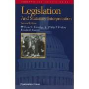 Legislation and Statutory Interpretation by Jr. William N. Eskridge