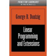 Linear Programming and Extensions by George B. Dantzig