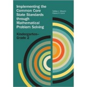 Implementing the Common Core State Standards Through Mathematical Problem Solving by Sydney L. Schwartz