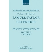 Collected Letters of Samuel Taylor Coleridge: 1801-1806 v. 2 by Samuel Taylor Coleridge