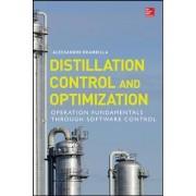 Distillation Control and Optimization: Operation Fundamentals Through Software Control by Alessandro Brambilla