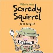 Scaredy Squirrel Goes Camping by Melanie Watt