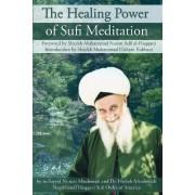 The Healing Power of Sufi Meditation by Nurjan As-Sayyid Mirahmadi