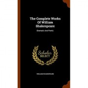 The Complete Works Of William Shakespeare: Dramatic And Poetic