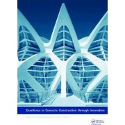 Excellence in Concrete Construction Through Innovation by Mukesh C. Limbachiya