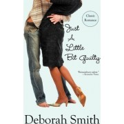Just A Little Bit Guilty by Deborah Smith