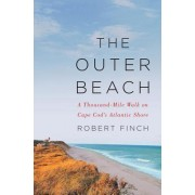 The Outer Beach: A Thousand-Mile Walk on Cape Cods Atlantic Shore