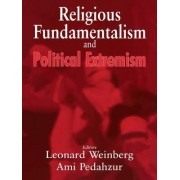 Religious Fundamentalism and Political Extremism by Ami Pedahzur