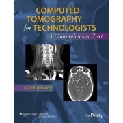 Computed Tomography for Technologists: A Comprehensive Text by Lois Romans