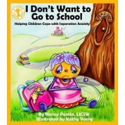 I Don't Want to Go to School by Nancy J. Pando