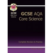 GCSE Core Science AQA A Complete Revision & Practice Higher (A*-G Course) by CGP Books